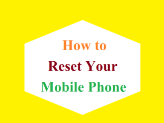 How to Reset Your Mobile Phone